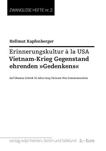 Erinnerungskultur à la USA: Vietnamkrieg Gegenstand ehrenden »Gedenkens« (Zwanglose Hefte / Hefte zu aktuellen politischen Themen, in zwangloser Folge.)