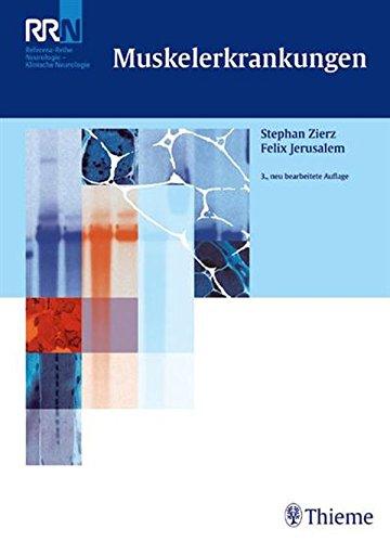 Muskelerkrankungen (Referenzreihe Neurologie Herausgegeben von G. Deuschl, H.C. Diener, H.C. Hopf,)