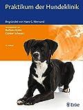 Praktikum der Hundeklinik: Begründet von Hans G. Niemand -
