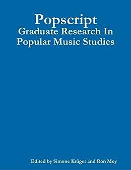 Popscript: Graduate Research In Popular Music Studies (English Edition) van [Krüger (ed.), Simone, Moy (ed.), Ron]