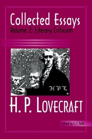 Collected Essays 2: Literary Criticism by H. P. Lovecraft (2004-04-01)
