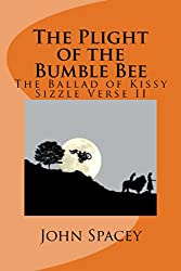 The Plight of the Bumble Bee (The Ballad of Kissy Sizzle Book 2)