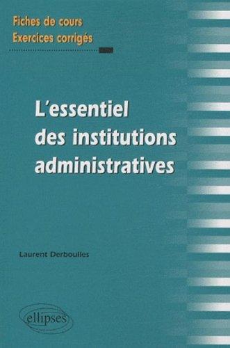 Essentiel des Institutions Administratives Fiches de Cours & Exercices Corriges