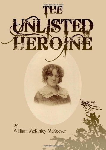 The Unlisted Heroine by William McKinley McKeever (2008-06-25)