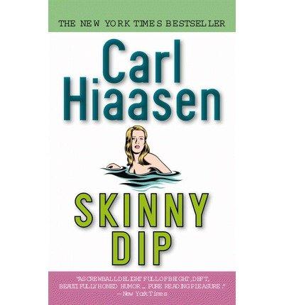 [Skinny Dip] [by: Carl Hiaasen]