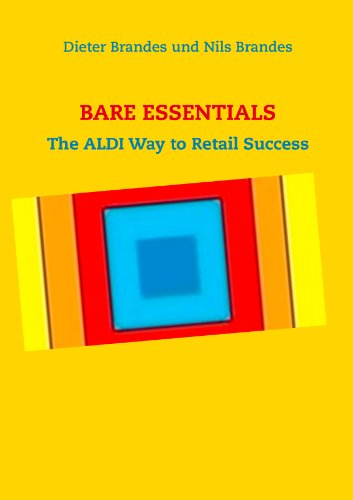 BARE ESSENTIALS: The ALDI Way to Retail Success de [Brandes, Nils, Brandes