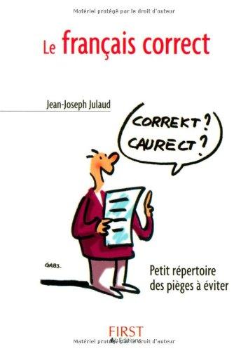 Le petit livre du Français correct - 2002 par Jean-Joseph Julaud