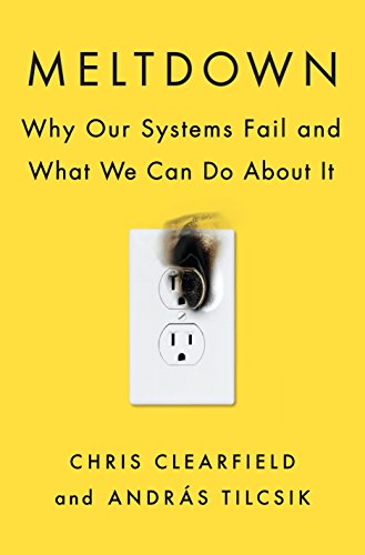 Meltdown: Why Our Systems Fail and What We Can Do about It por Chris Clearfield