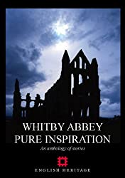 Whitby Abbey - Pure Inspiration: An Anthology of Stories