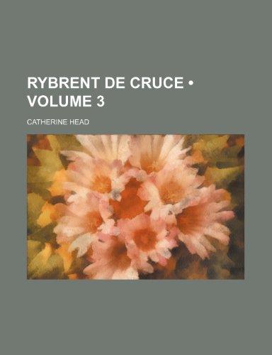 Rybrent de Cruce (Volume 3)