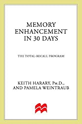 Memory Enhancement in 30 Days: The Total-Recall Program (The 30-Day Higher Consciousness Series) by Keith Harary (1991-09-01)