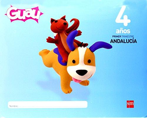 Guau. 4 años, 1 trimestre. Andalucía - 9788467561722