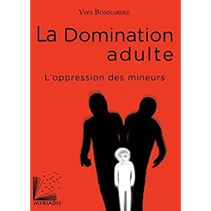 La Domination adulte: L'oppression des mineurs
