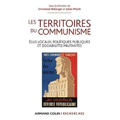 Les territoires du communisme : Elus locaux, politiques publiques et sociabilités militantes (Hors Collection)