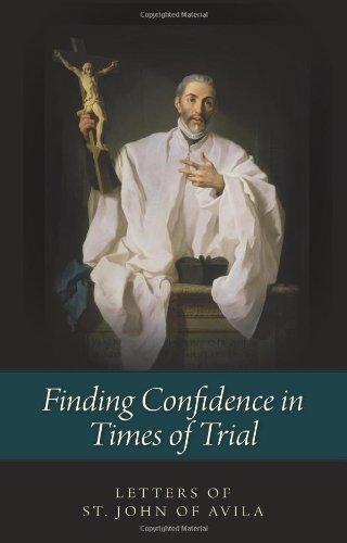 Finding Confidence in Times of Trial: Letters of St. John of Avila por Saint John of Avila