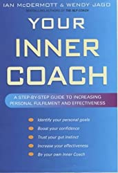 Your Inner Coach: A step-by-step guide to increasing personal fulfilment and effectiveness by Ian McDermott (2003-10-30)