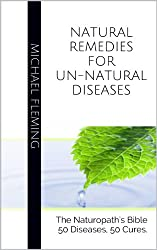 Natural Remedies for Un-Natural Diseases (English Edition)