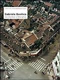 Gabriele Basilico da Istanbul a Shanghai. Ediz. illustrata