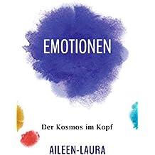 Emotionen: Der Kosmos im Kopf