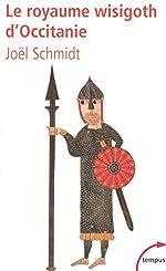 Le royaume wisigoth d'Occitanie de Joël SCHMIDT