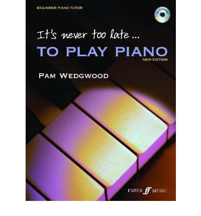 It's Never Too Late to Play Piano: A Learn as You Play Tutor with Interactive CD (Faber Edition: It's Never Too Late) (Paperback) - Common