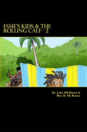 Essie's Kids & the Rolling Calf - 2: Island Style Storybook (ESSIE'S KIDS AND THE ROLLING CALF) (English - Halloween Kingston