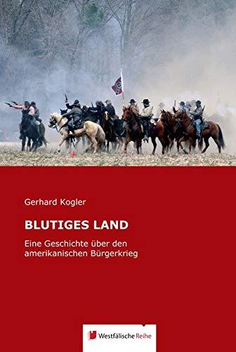 BLUTIGES LAND: Eine Geschichte über den amerikanischen Bürgerkrieg