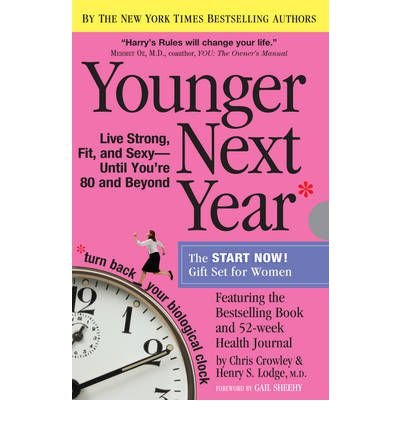 (YOUNGER NEXT YEAR FOR MEN: LIVE STRONG, FIT, AND SEXY UNTIL YOU'RE 80 AND BEYOND) BY CROWLEY, CHRIS(AUTHOR)Paperback Nov-2011