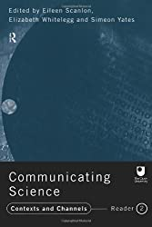 Communicating Science: Contexts and Channels (OU Reader): Professional Contexts: Reader 2 (Open University Reader)