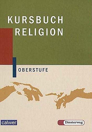 Kursbuch Religion Oberstufe: Schülerbuch
