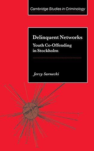 Delinquent Networks: Youth Co-Offending in Stockholm (Cambridge Studies in Criminology) by Jerzy Sarnecki (2001-10-25)