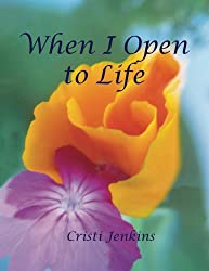 When I Open to Life