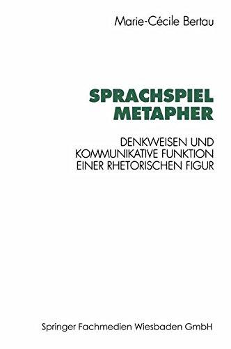Sprachspiel Metapher: Denkweisen und kommunikative Funktion einer rhetorischen Figur por Marie-Cécile Bertau