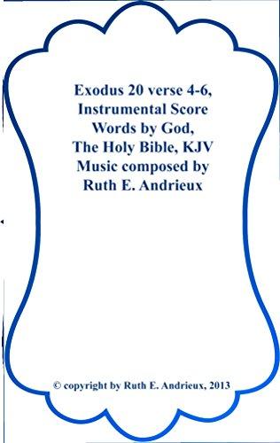 Exodus 20 verses 4 through 6 Instrumental Score: Thou Shalt not Make unto thee Any Graven Images (English Edition)