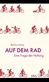 Auf dem Rad: Eine Frage der Haltung (German Edition)