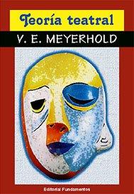 Teoría teatral (Arte / Teoria teatral) por V. E. Meyerhold