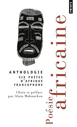 Poésie africaine. Six poètes d'Afrique francophone