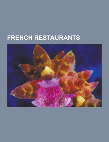 French Restaurants: Alain Chapel, Le Cirque, Michel Richard Citronelle, Le Bec-Fin, Locke-Ober, Damien Pignolet, Jol Robuchon, Per Se, Gad