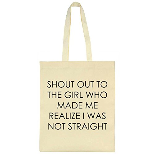 shout-out-to-the-girl-who-made-me-realize-i-was-not-straight-canvas-tote-bag