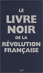 Le livre noir de la Révolution Française