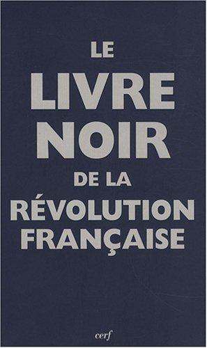 Le livre noir de la Rvolution Franaise