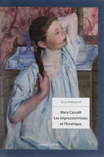 Mary Cassatt : Les impressionnistes et l'Amérique