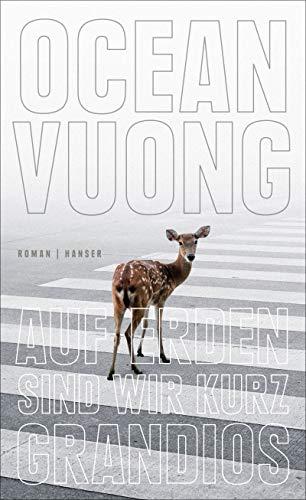 Buchseite und Rezensionen zu 'Auf Erden sind wir kurz grandios: Roman' von Ocean Vuong
