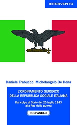 L'ordinamento giuridico della Repubblica sociale italiana. Dal colpo di Stato del 25 luglio alla fine della guerra