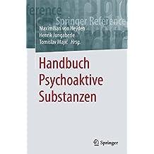 Handbuch Psychoaktive Substanzen (Springer Reference Psychologie)