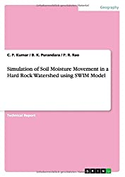 Simulation of Soil Moisture Movement in a Hard Rock Watershed Using Swim Model