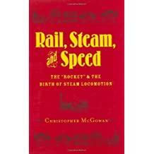 Rail, Steam, and Speed: The