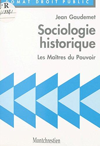 Sociologie historique : les maîtres du pouvoir