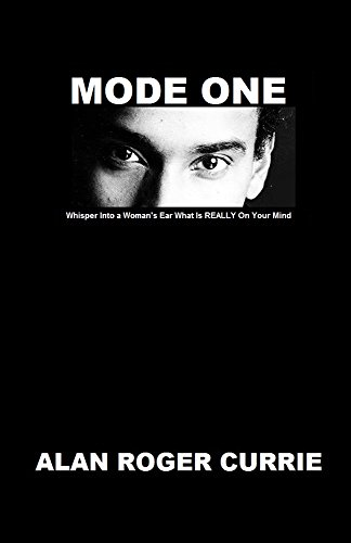 MODE ONE: Whisper Into a Woman's Ear What Is REALLY On Your Mind (English Edition)