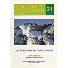 Los glaciares en el Altoaragón (Cuadernos Altoaragoneses de Trabajo)